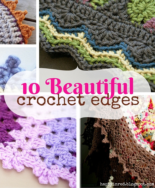 Crochet borders | 10 pretty crochet edges for crochet blankets | Happy in Red