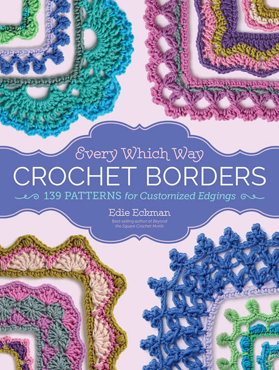 Every which way, crochet borders by Edie Eckman | Happy in Red