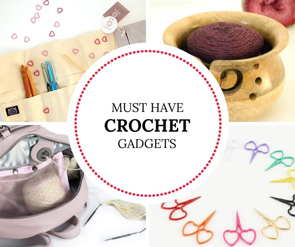 Crochet gadgets | Must-have crochet gadgets, an ultimate guide | Happy in Red